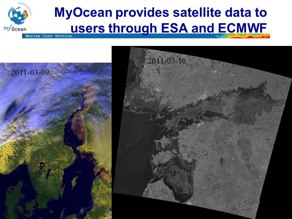 Marine Core Service MyOcean provides satellite data to users through ESA and ECMWF 2011-03-09 2011-03-10
