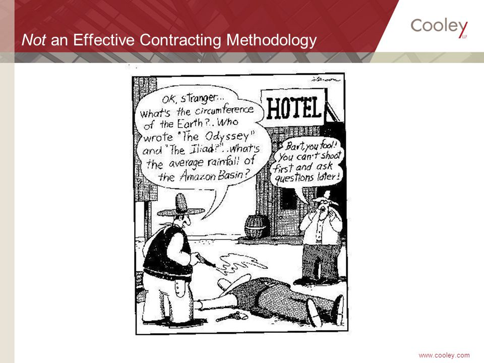 www.cooley.com Not an Effective Contracting Methodology