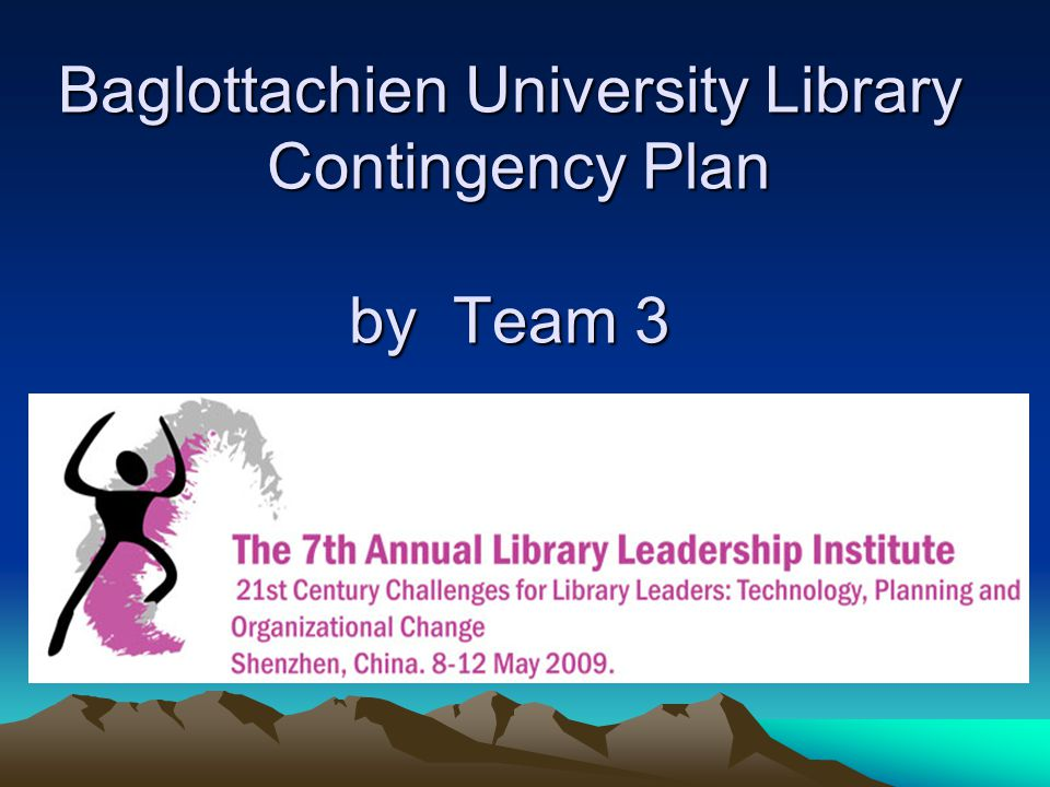 Baglottachien University Library Contingency Plan by Team 3