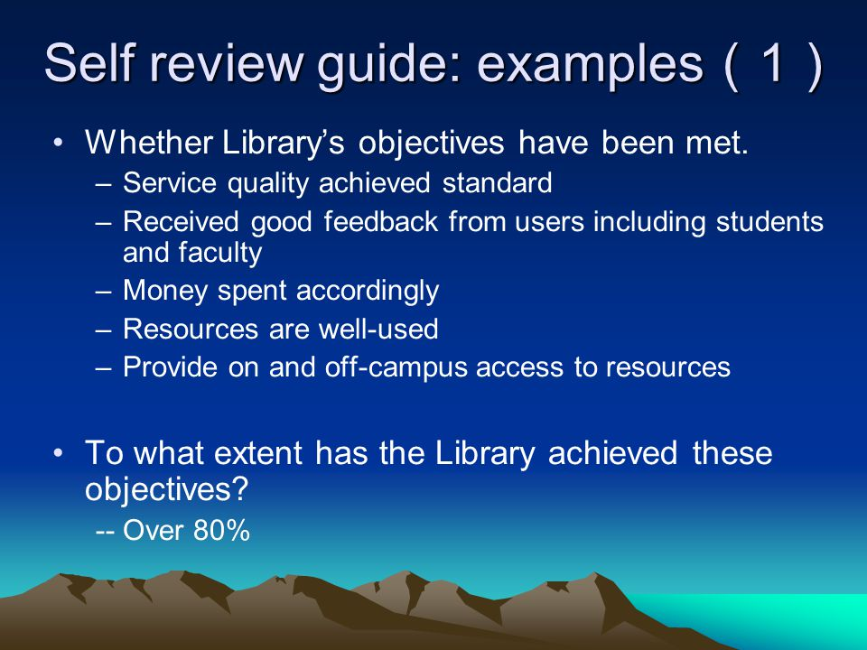 Self review guide: examples 1 Self review guide: examples 1 Whether Librarys objectives have been met.