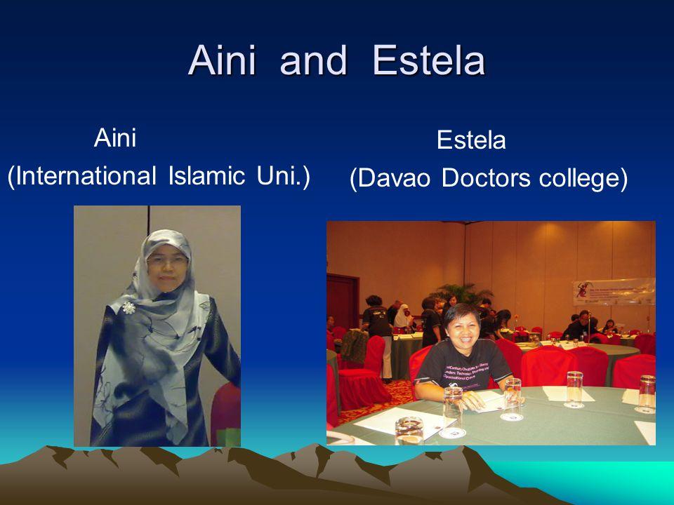 Aini and Estela Aini (International Islamic Uni.) Estela (Davao Doctors college)