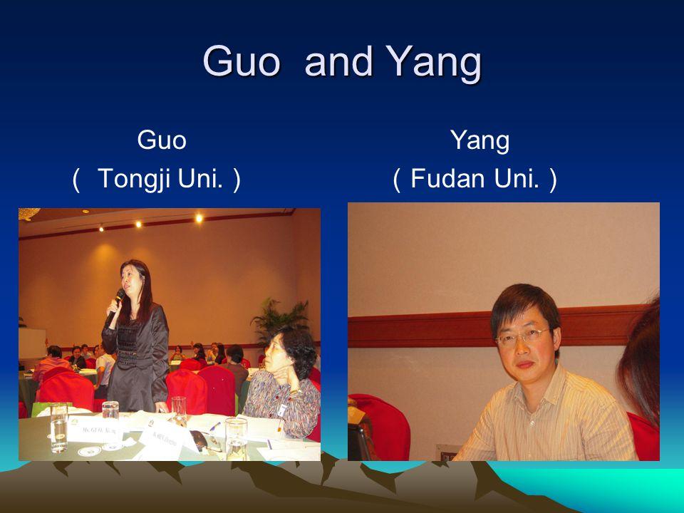 Guo and Yang Guo Tongji Uni. Yang Fudan Uni.