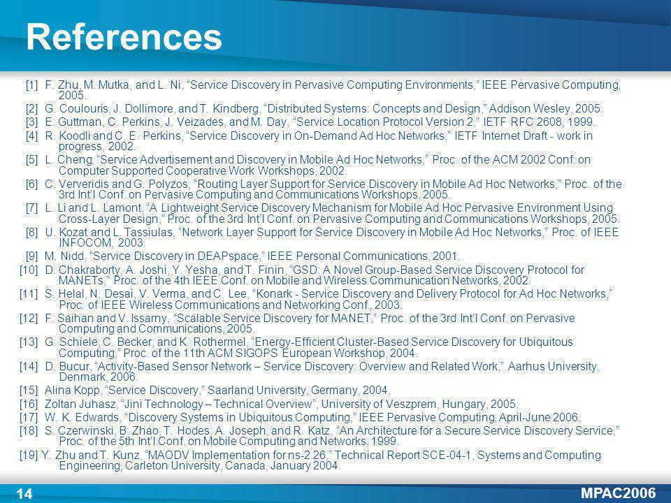 MPAC2006 14 References [1] F. Zhu, M. Mutka, and L.