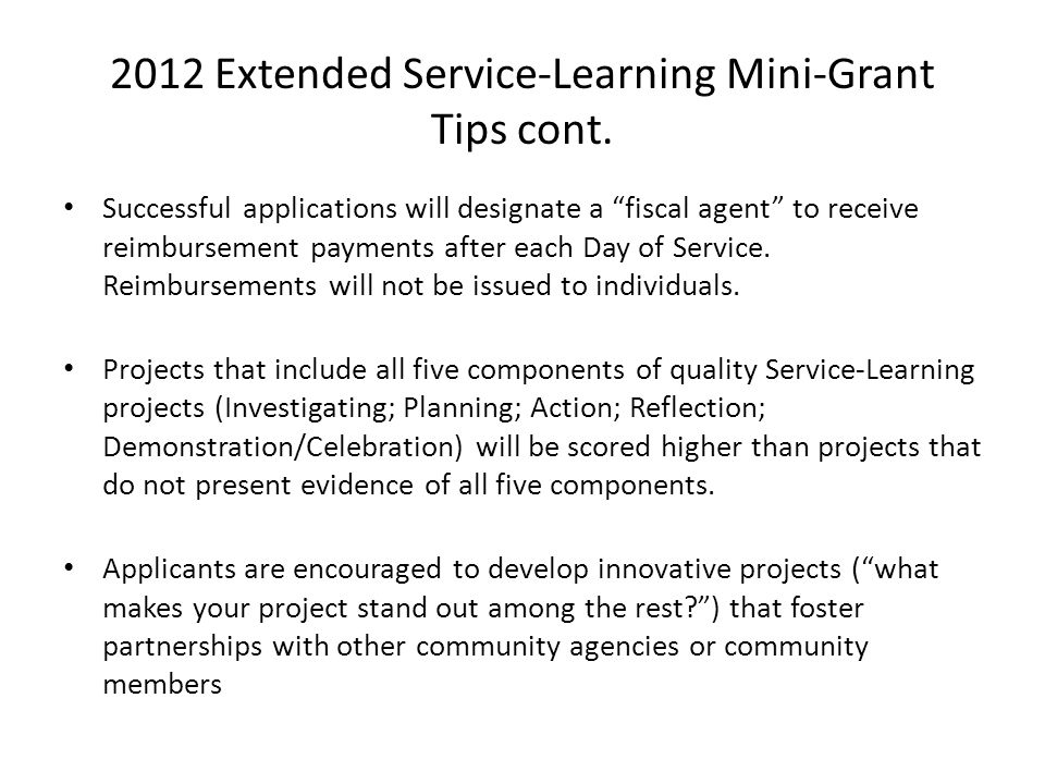 2012 Extended Service-Learning Mini-Grant Tips cont.