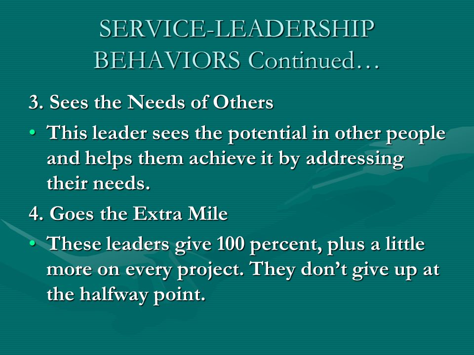 SERVICE-LEADERSHIP BEHAVIORS Continued… 3.
