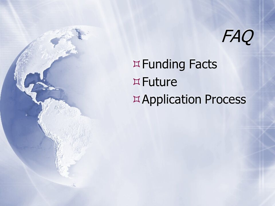 FAQ Funding Facts Future Application Process Funding Facts Future Application Process
