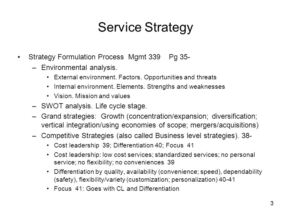 4 Service Strategy Implementing strategy 37 –Strategic (long term) decision making areas Service design.