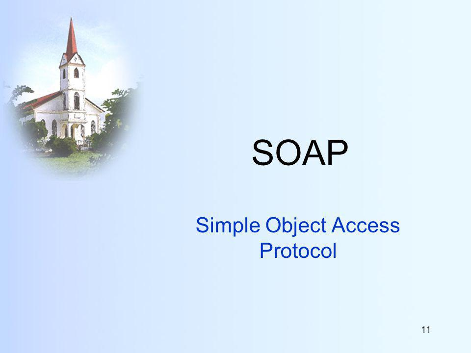 11 SOAP Simple Object Access Protocol