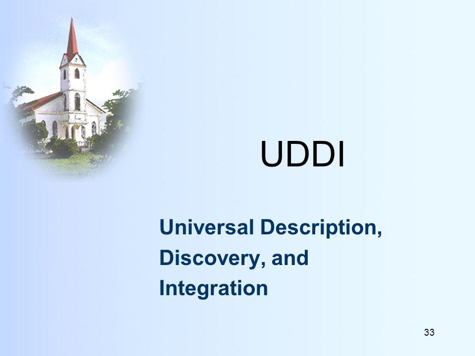 33 UDDI Universal Description, Discovery, and Integration