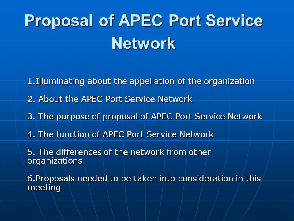 Proposal of APEC Port Service Network 1.Illuminating about the appellation of the organization 2.