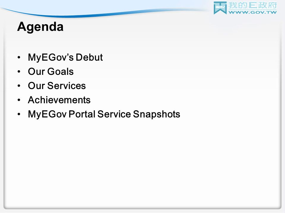 Agenda MyEGovs Debut Our Goals Our Services Achievements MyEGov Portal Service Snapshots