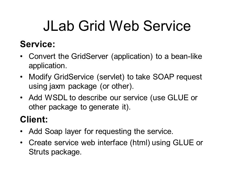 JLab Grid Web Service Service: Convert the GridServer (application) to a bean-like application.