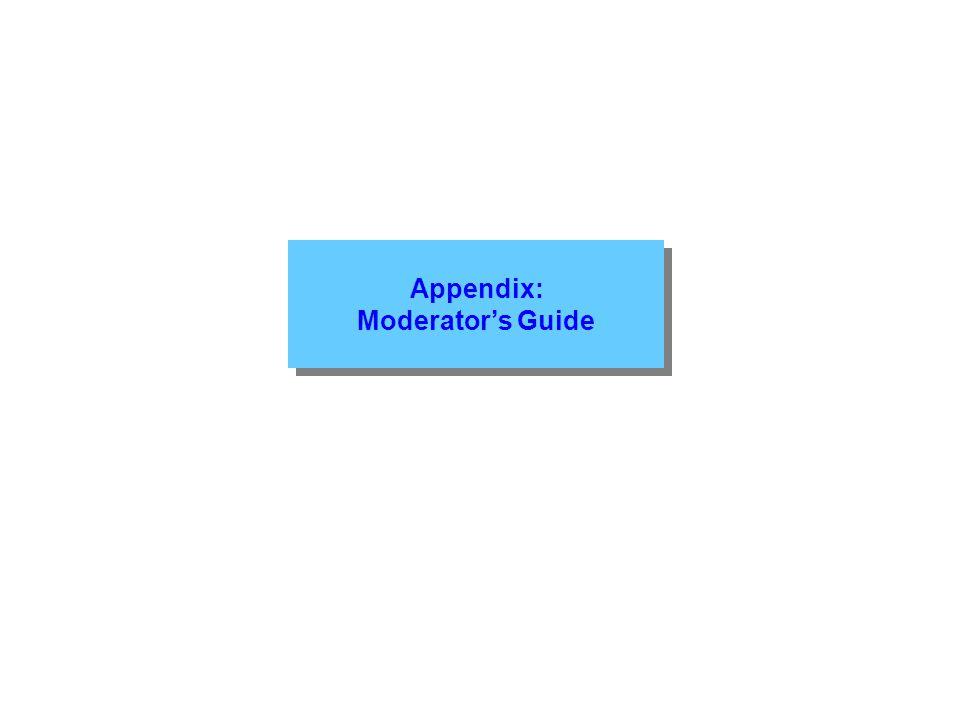 Appendix: Moderators Guide Appendix: Moderators Guide