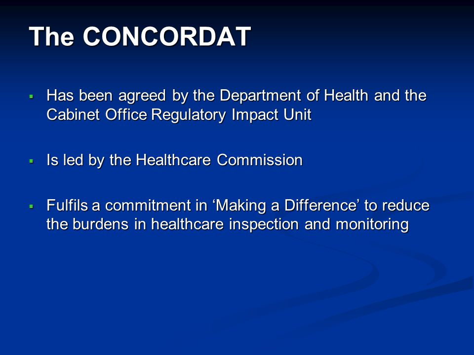 The CONCORDAT Has been agreed by the Department of Health and the Cabinet Office Regulatory Impact Unit Has been agreed by the Department of Health an