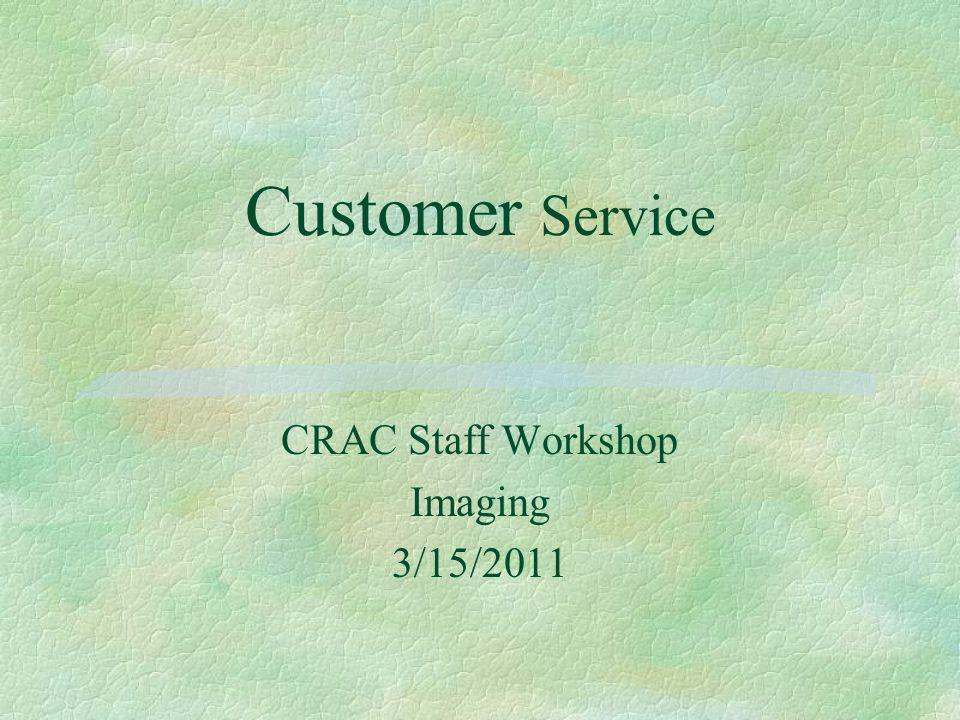 Customer Service CRAC Staff Workshop Imaging 3/15/2011