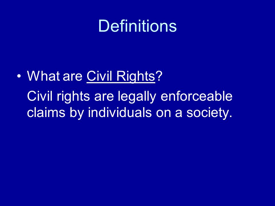 Definitions What are Civil Rights.
