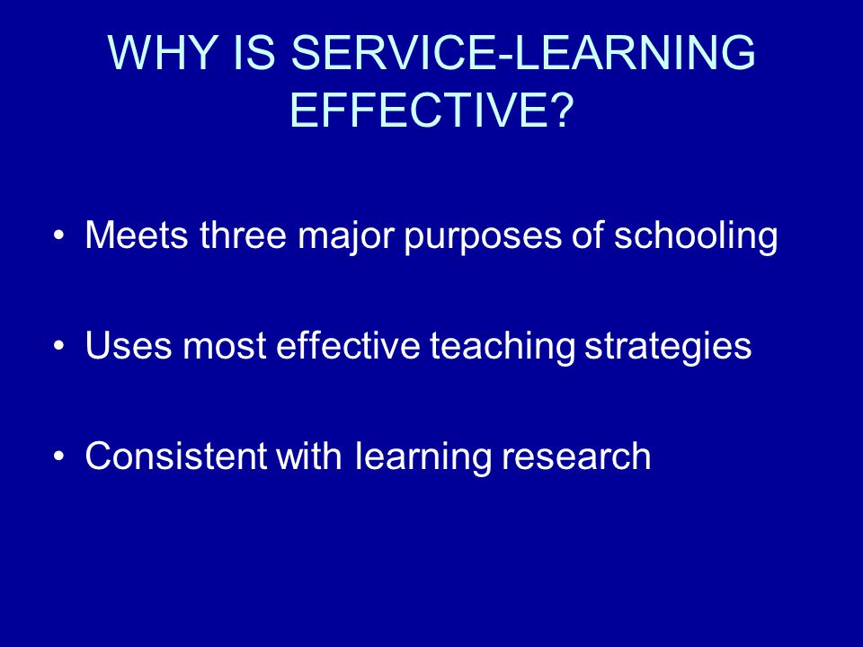 WHY IS SERVICE-LEARNING EFFECTIVE.