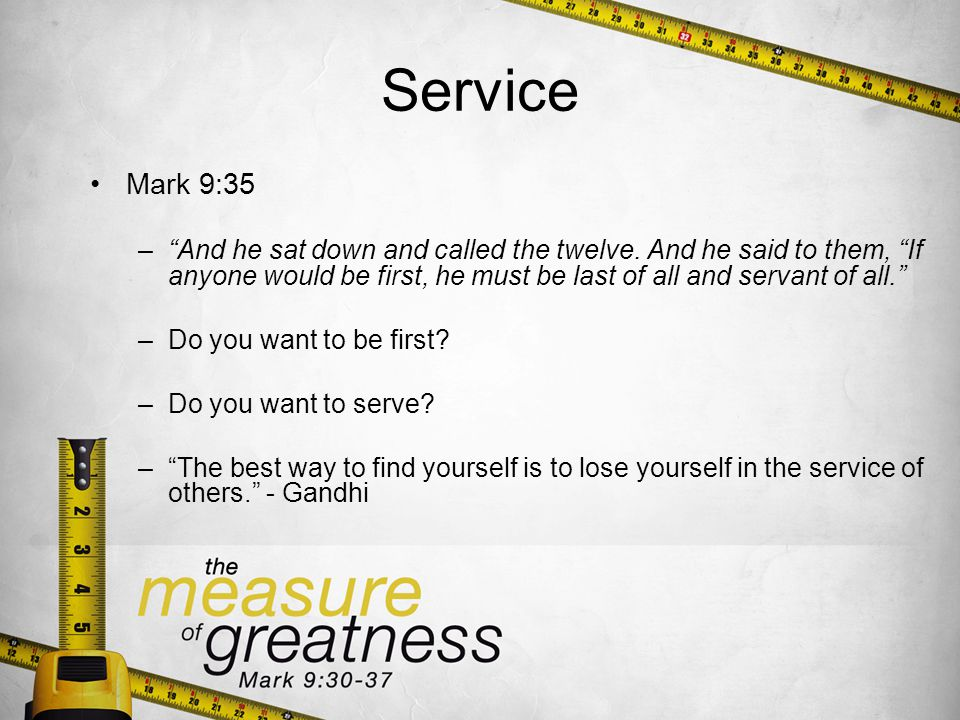 Service Mark 9:35 –And he sat down and called the twelve.