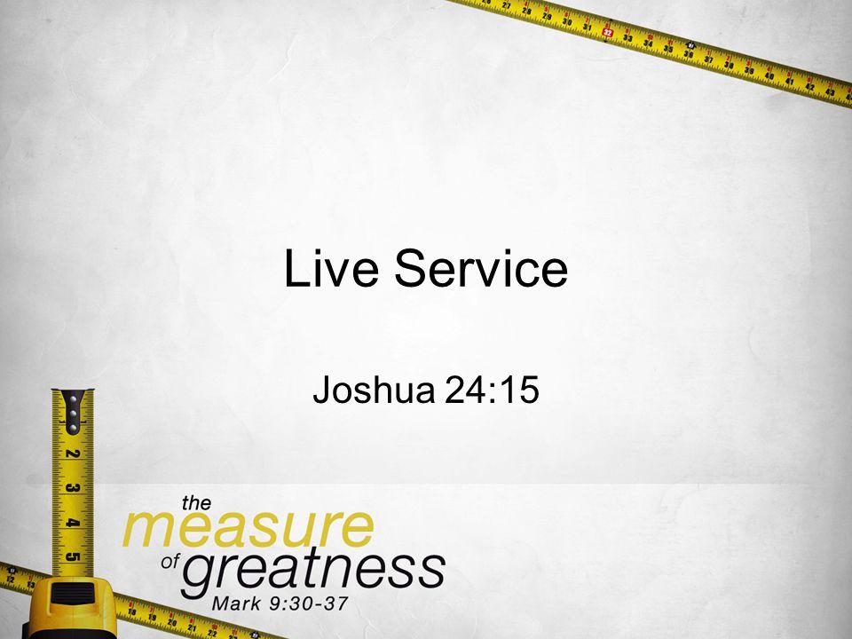 Live Service Joshua 24:15