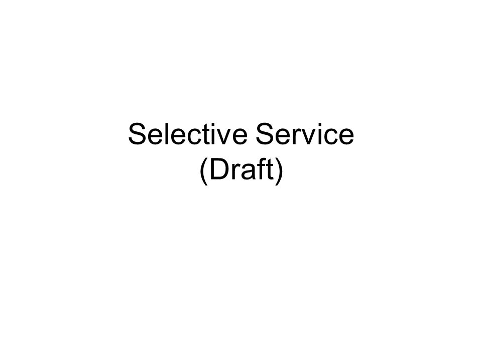 Selective Service (Draft)