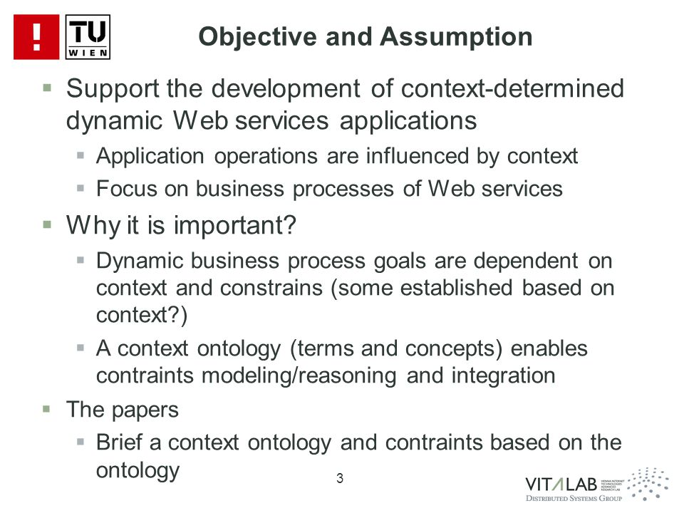 4 Ontology-based Context Framework for Service Process Focus on execution, dynamic composition and monitoring of processes Context ontology for capturing context aspects which are relevant for dynamic service process composition and monitoring Approach Constraint determination Constraint modeling Instrumentation