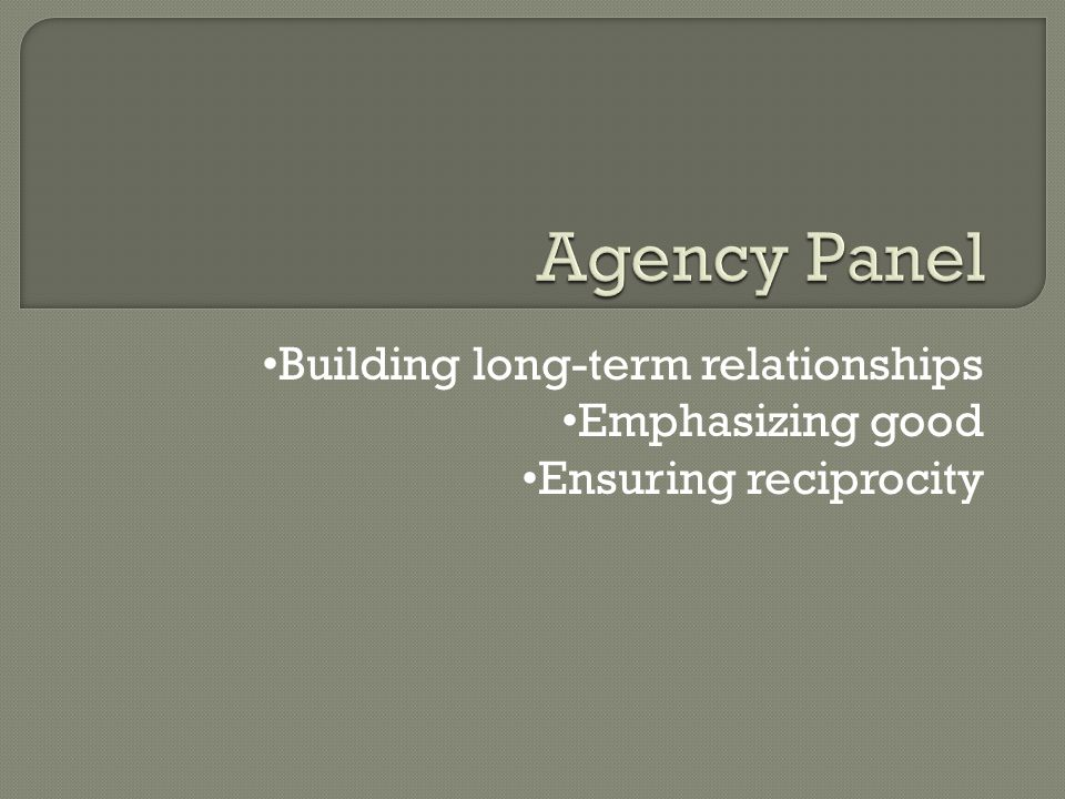 Building long-term relationships Emphasizing good Ensuring reciprocity