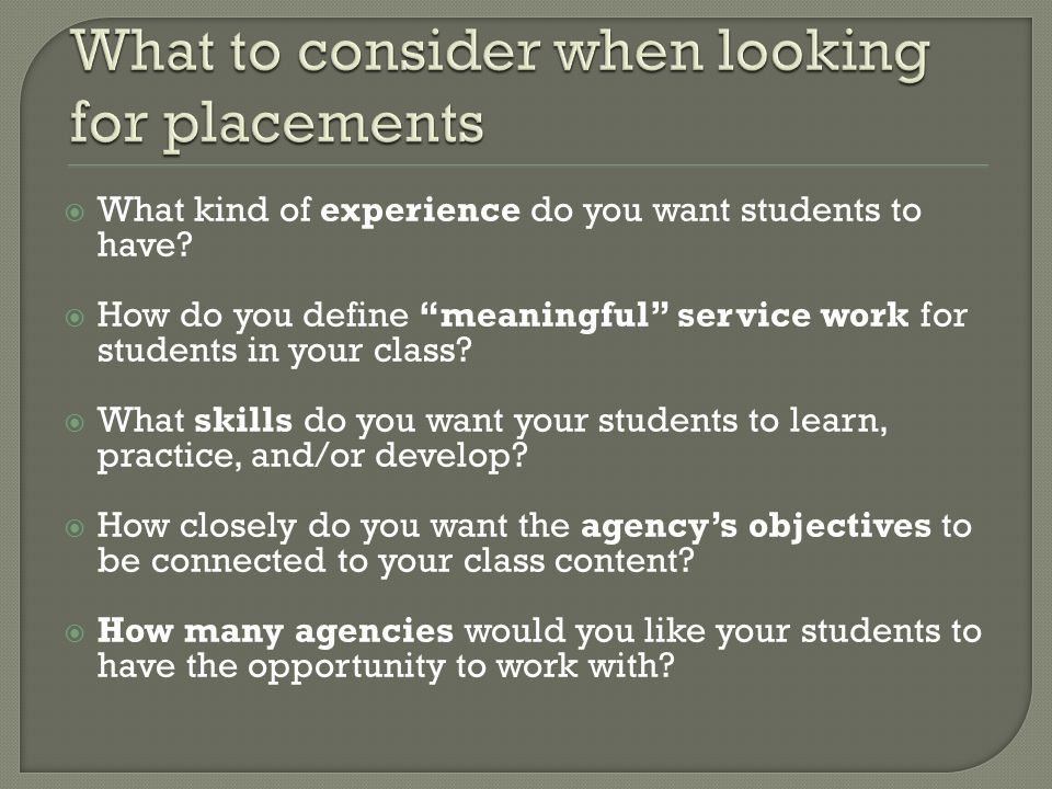 What kind of experience do you want students to have? How do you define meaningful service work for students in your class? What skills do you want yo