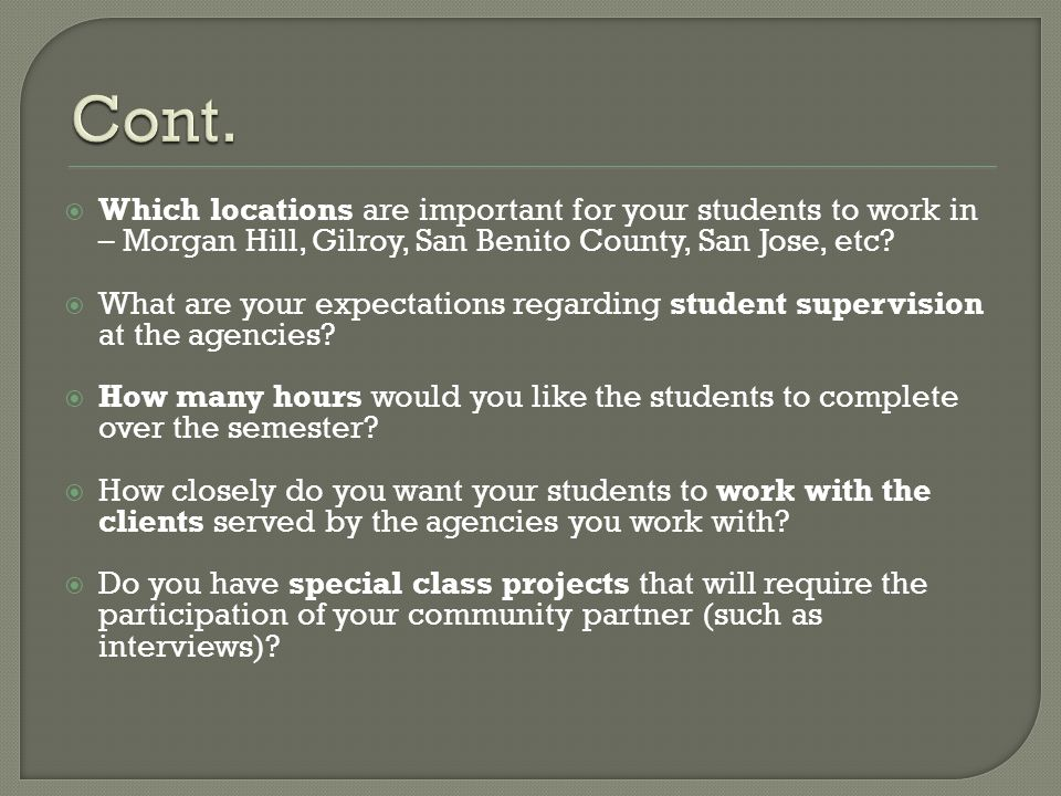 Which locations are important for your students to work in – Morgan Hill, Gilroy, San Benito County, San Jose, etc? What are your expectations regardi