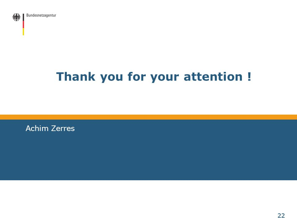 22 Thank you for your attention ! Achim Zerres