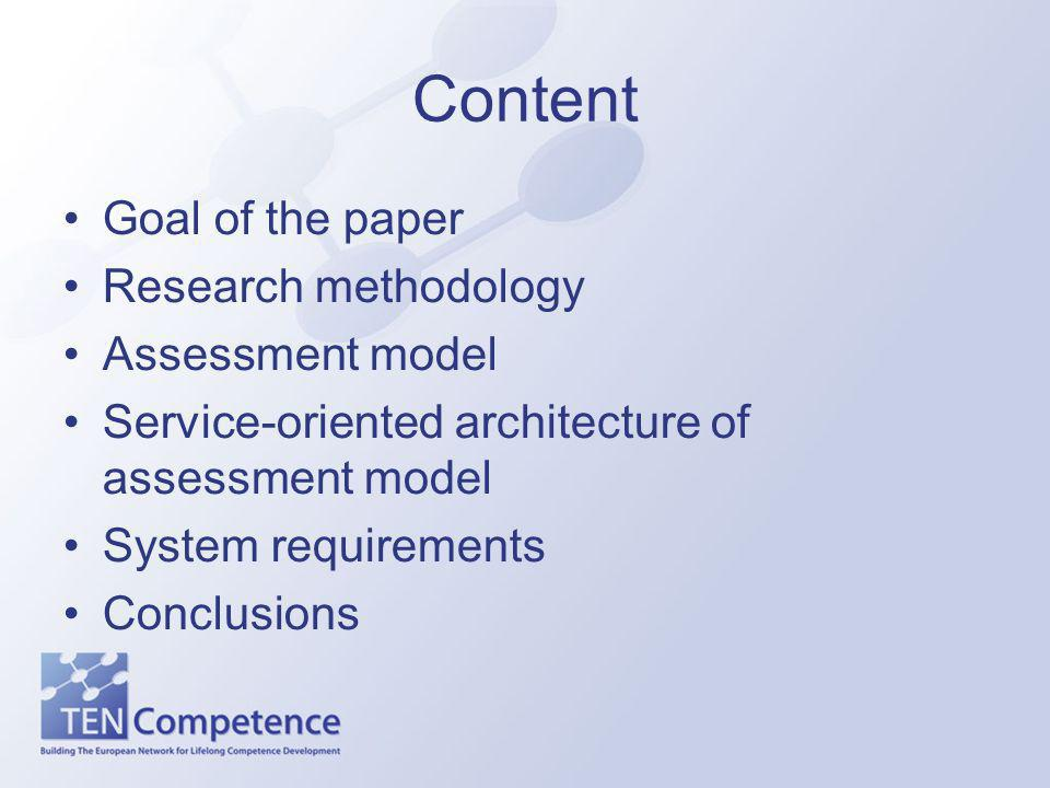 Content Goal of the paper Research methodology Assessment model Service-oriented architecture of assessment model System requirements Conclusions