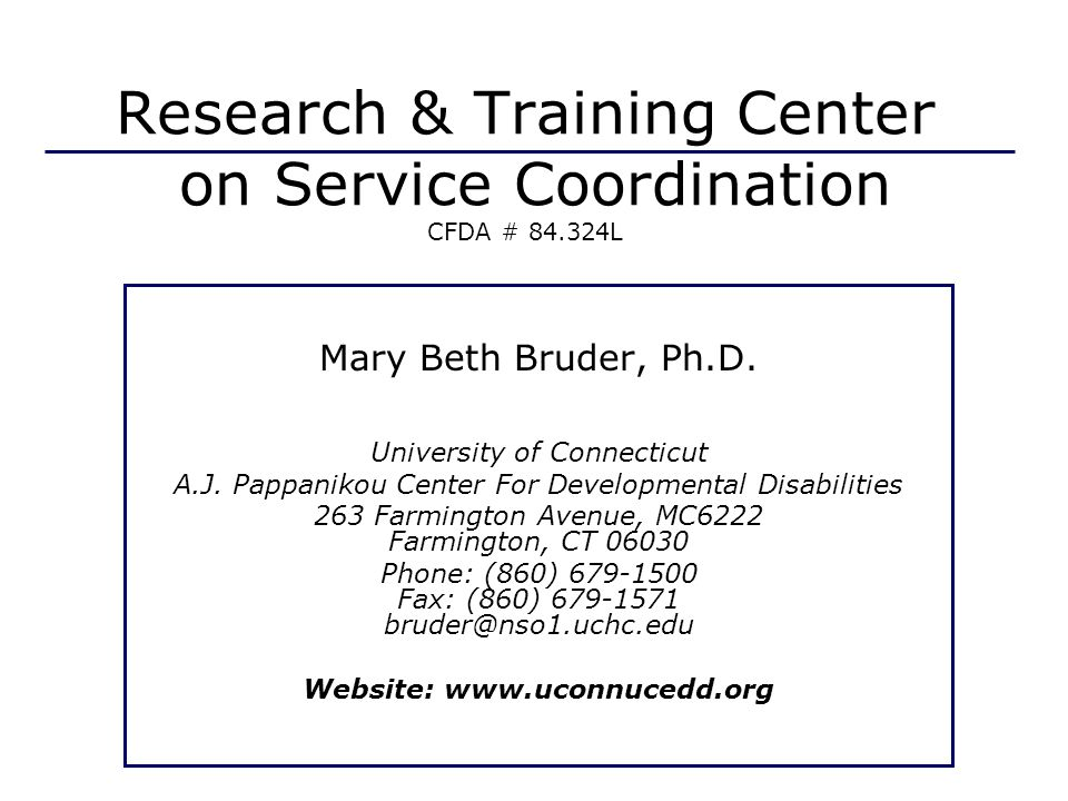 Mary Beth Bruder, Ph.D. University of Connecticut A.J.