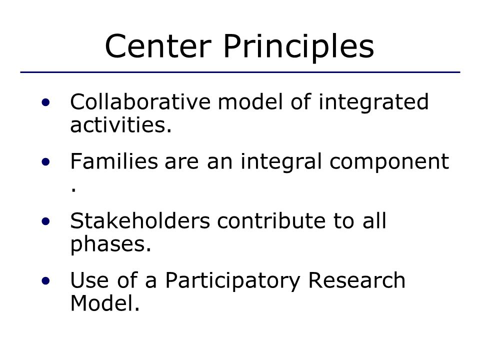 Center Principles Collaborative model of integrated activities.
