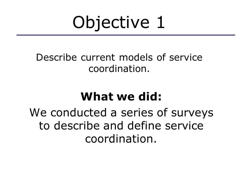 1.1 Part C Survey Purpose: To describe current status of Part C service coordination models.