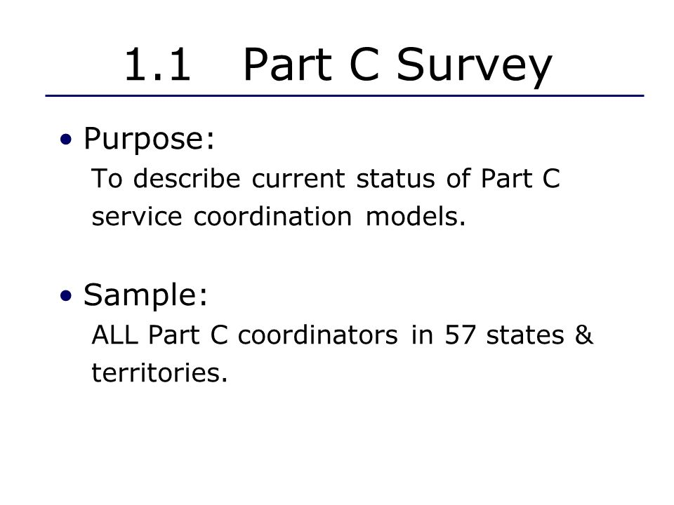 Part C Survey Findings 39 Part C coordinators reported lack of uniformity in how service coordination was provided in their state.