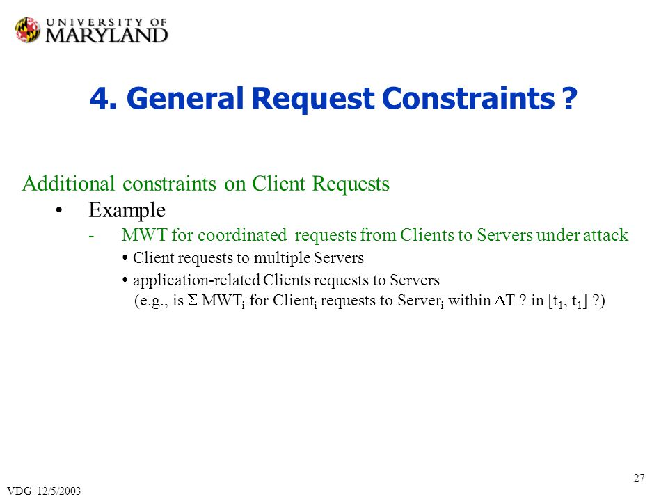 VDG 12/5/2003 27 4. General Request Constraints .
