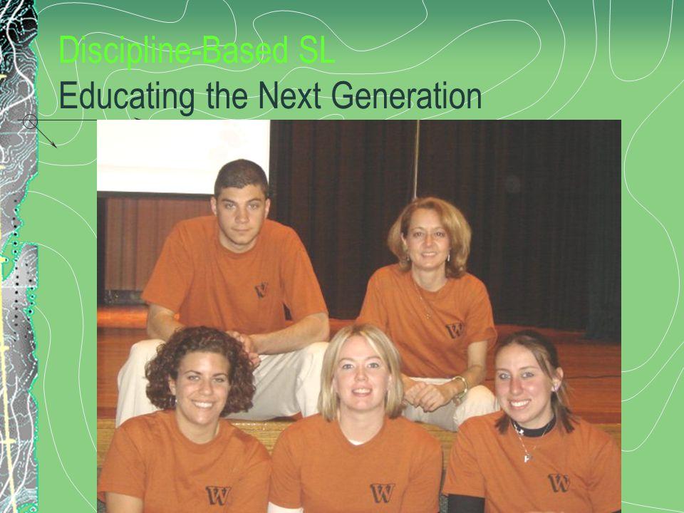 Discipline-Based SL Educating the Next Generation