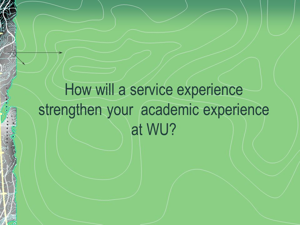 How will a service experience strengthen your academic experience at WU