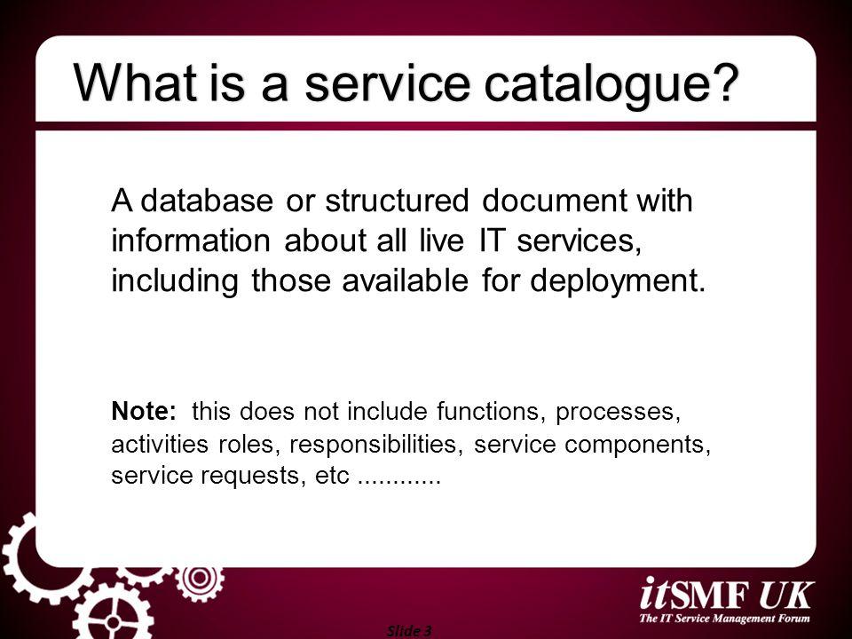 Slide 14 Service request menu / catalogue Request model(s) Service request workflowService request workflow Request fulfilment process Service request Request for change (RFCs) Service catalogue Workflows / tasks User Fulfilled service request