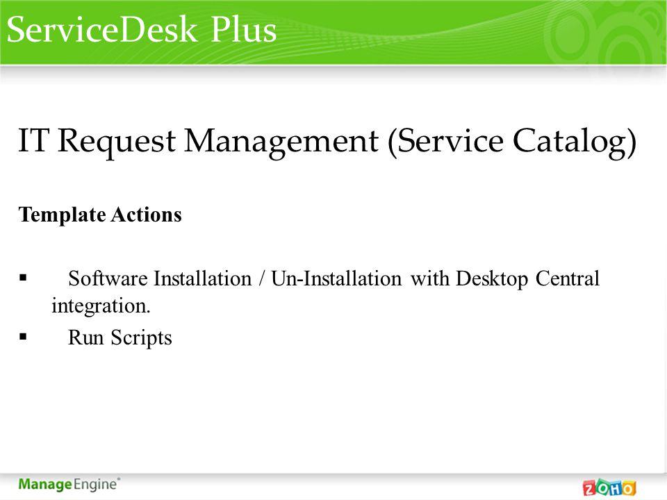 ServiceDesk Plus IT Request Management (Service Catalog) Template Actions Software Installation / Un-Installation with Desktop Central integration. Ru