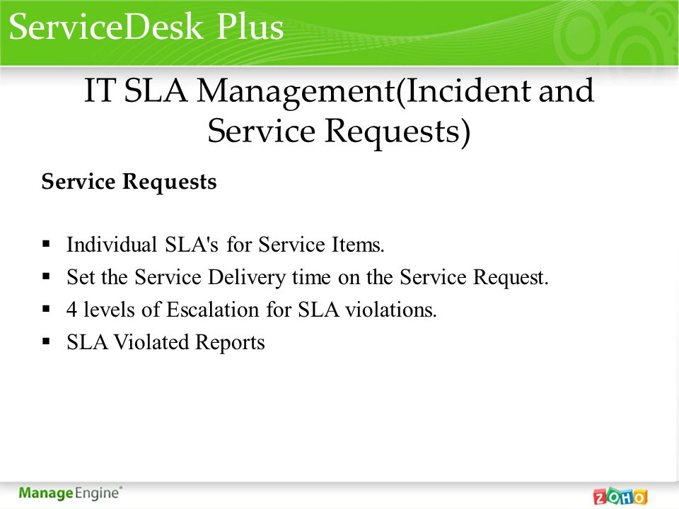 IT SLA Management(Incident and Service Requests) Service Requests Individual SLA's for Service Items. Set the Service Delivery time on the Service Req