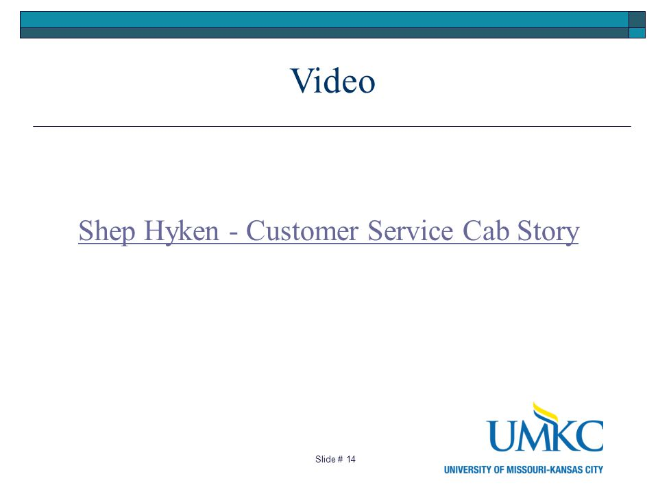 14 Video Slide # Shep Hyken - Customer Service Cab Story