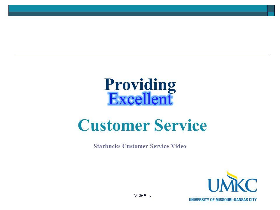 3 Providing Customer Service Starbucks Customer Service Video Starbucks Customer Service Video Slide #