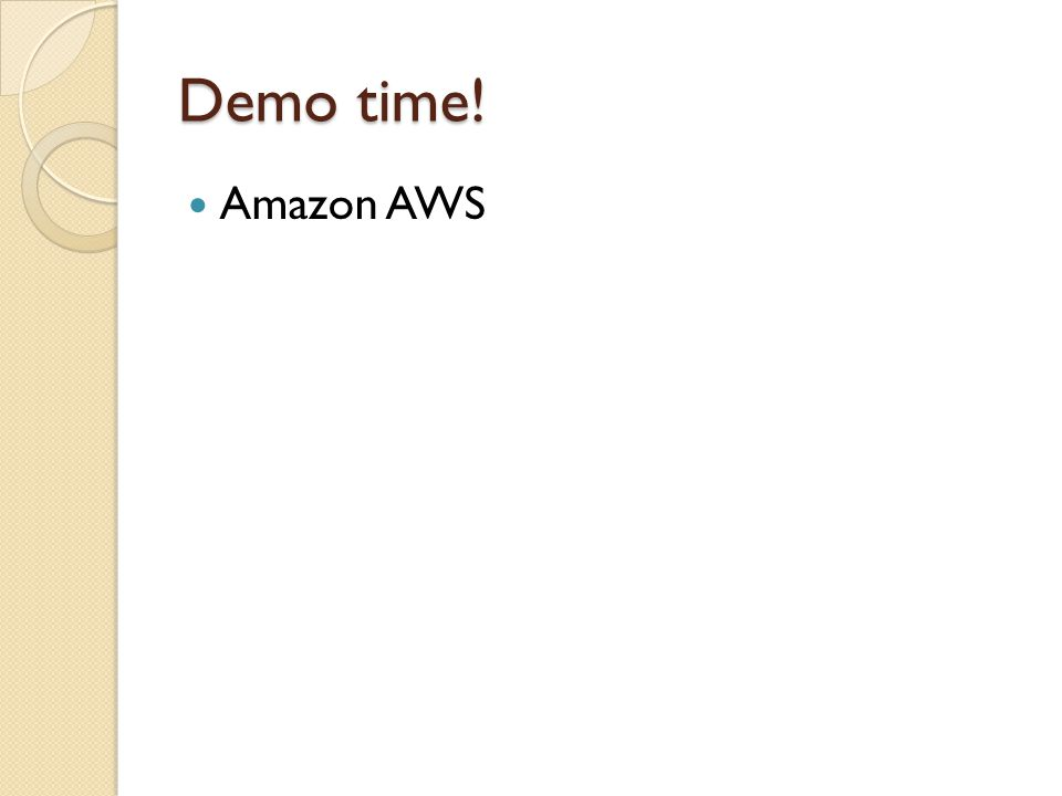 Demo time! Amazon AWS