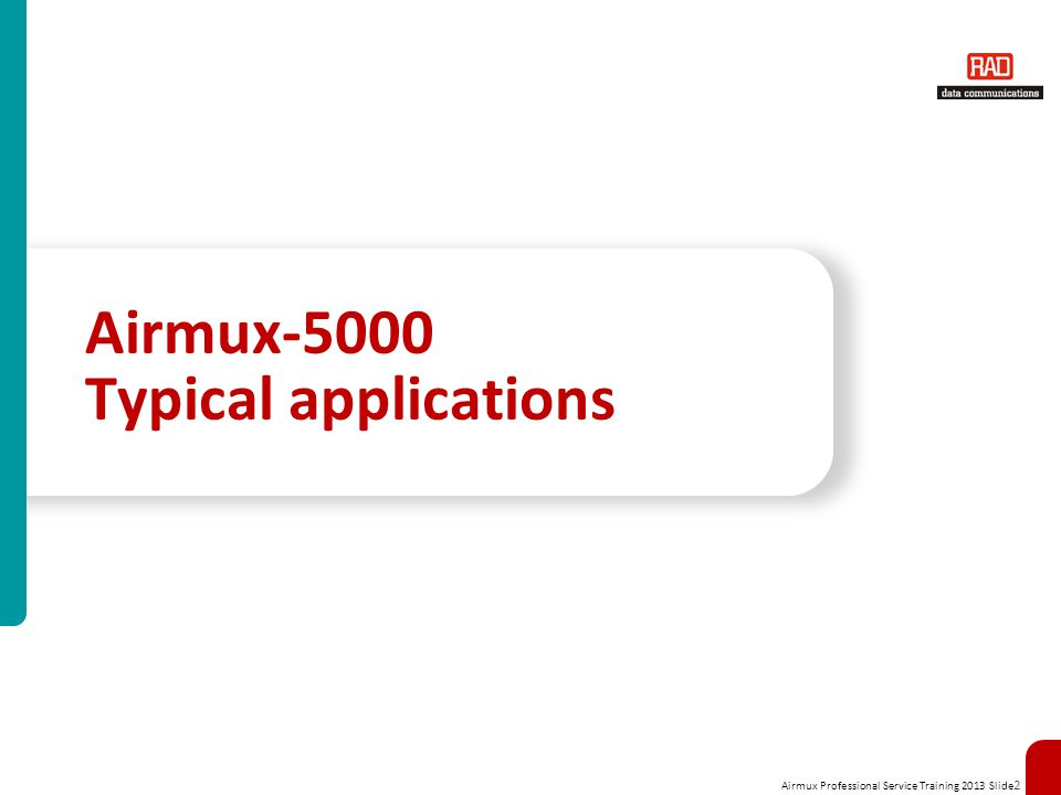 Airmux Professional Service Training 2013 Slide 2 Airmux-5000 Typical applications