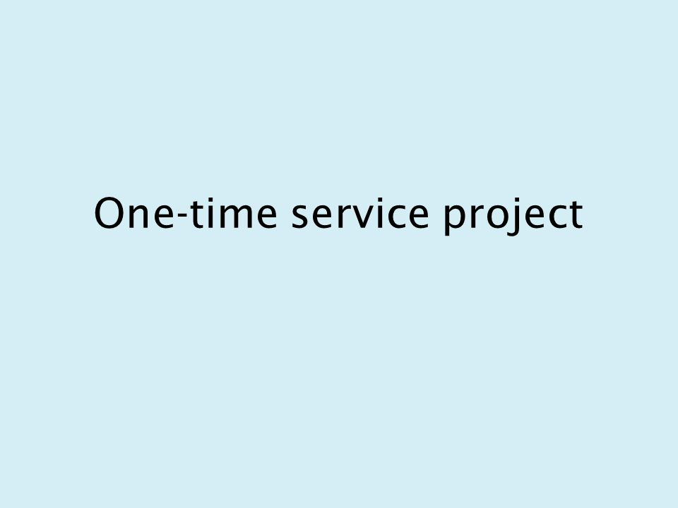One-time service project