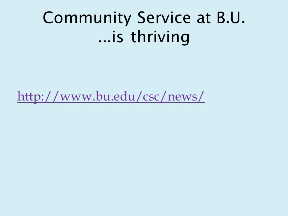 Community Service at B.U....is thriving http://www.bu.edu/csc/news/