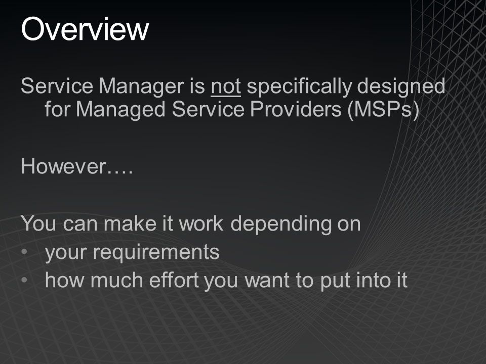 MSP Scenario #5 Solution Create one management group per customer Use VMs to reduce hardware costs Use a central DW for all management groups to consolidate data into one place