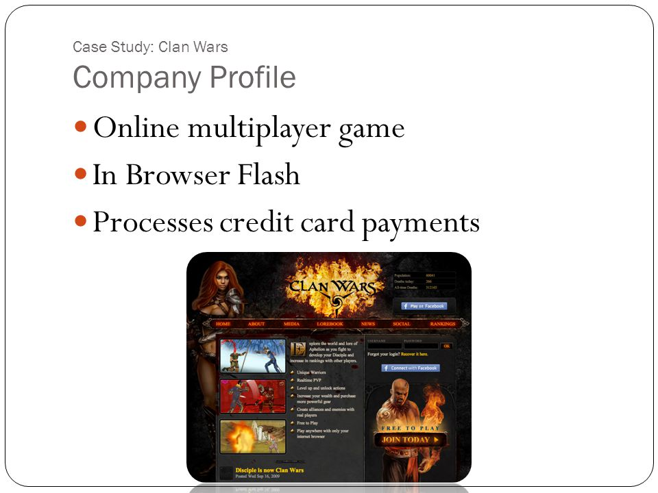 Case Study: Clan Wars Company Profile Online multiplayer game In Browser Flash Processes credit card payments