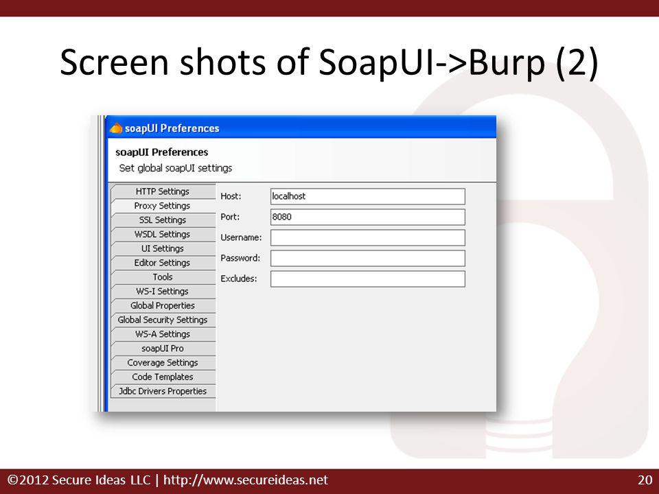 Screen shots of SoapUI->Burp (2) ©2012 Secure Ideas LLC | http://www.secureideas.net20
