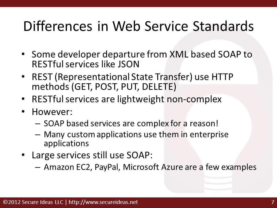 Differences in Web Service Standards Some developer departure from XML based SOAP to RESTful services like JSON REST (Representational State Transfer)